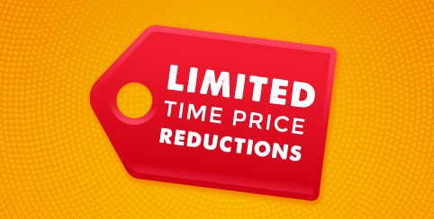 Limited Time Price Reductions